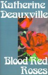 Blood Red Roses - Katherine Deauxville