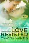 Love Resisted - Melanie Codina