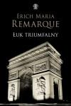 Łuk Triumfalny - Remarque Erich Maria