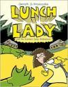 Lunch Lady and the Summer Camp Shakedown: Lunch Lady #4 - Jarrett J. Krosoczka