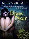 Dixie Noir - Kirk Curnutt