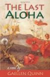 The Last Aloha - Gaellen Quinn