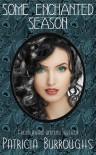 Some Enchanted Season - Patricia Burroughs