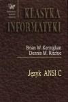 Język ANSI C - Brian Kernighan, Dennis MacAlistair Ritchie