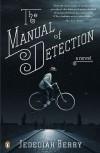 The Manual of Detection - Jedediah Berry