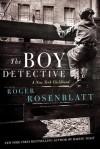 The Boy Detective: A New York Childhood - Roger Rosenblatt