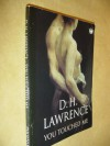 You Touched Me: Men, Women and the Sexual Contract (Phoenix 60p Paperbacks) - D.H. Lawrence