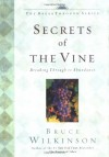 Secrets of the Vine: Breaking Through to Abundance - Bruce Wilkinson