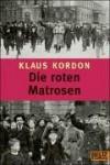 Die roten Matrosen oder : Ein vergessener Winter - Klaus Kordon