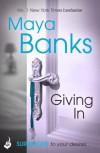 Giving In: Surrender Trilogy Book 2 - Maya Banks