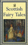 Scottish Fairy Tales - Anonymous