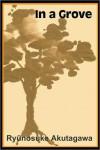 In a Grove - Ryūnosuke Akutagawa