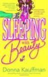 Sleeping with Beauty - Donna Kauffman