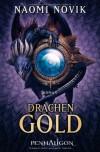 Drachengold: Roman - Naomi Novik