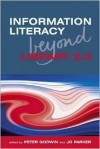 Information Literacy Beyond Library 2.0 - Peter Godwin, Jo Parker