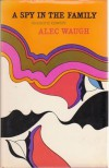A Spy In The Family - Alec Waugh
