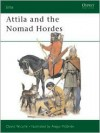 Attila and the Nomad Hordes - David Nicolle, Angus McBride
