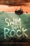 Swim That Rock - John Rocco, Jay Primiano