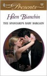 The Spaniard's Baby Bargain - Helen Bianchin