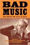 Bad Music: The Music We Love to Hate - Christopher J. Washburne, Washburne, Maiken Derno