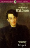 The Works of W.B. Yeats (Wordsworth Poetry Library) - W.B. Yeats