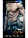 Full Moon Fire - J. Rose Allister