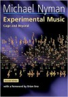 Experimental Music: Cage and Beyond - Michael Nyman, Arnold Whittall, Brian Eno