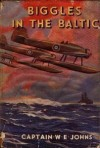 Biggles in the Baltic - W.E. Johns