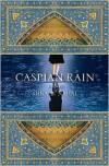 Caspian Rain - Gina Nahai
