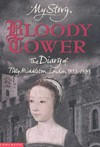 Bloody Tower: The Diary of Tilly Middleton, London, 1553-1559 - Valerie Wilding