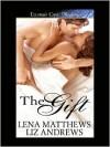 The Gift - Lena Matthews, Liz Andrews