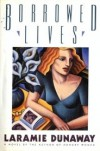 Borrowed Lives - Laramie Dunaway