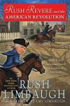 Rush Revere and the American Revolution: Time-Travel Adventures With Exceptional Americans - Rush Limbaugh