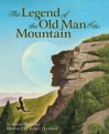 The Legend of the Old Man of the Mountain - Denise Ortakales, Robert Crawford