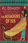 The Assassins of Isis: A Story of Ambition, Politics and Murder Set in Ancient Egypt - P. C. Doherty