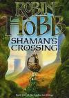 Shaman's Crossing - Robin Hobb