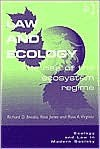 Law and Ecology: The Rise of the Ecosystem Regime (Ecology and Law in Modern Society) - Richard Oliver Brooks, Ross Jones