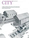 City: A Story of Roman Planning and Construction - David Macaulay