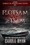 Flotsam & Jetsam:An Original Forest of Hands and Teeth Story - Carrie Ryan