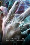 Die Flucht der Königin (Die Chroniken des Magnus Bane #2) - Maureen Johnson, Ulrike Köbele, Cassandra Clare