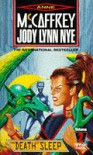The Death of Sleep - Anne McCaffrey, Jody Lynn Nye