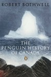The New Penguin History of Canada - Robert Bothwell