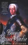 Bonnie Prince Charlie: A Biography - Carolly Erickson