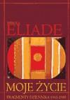 Moje życie. Fragmenty dziennika 1941-1985 - Mircea Eliade