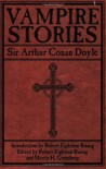 Vampire Stories - Robert Eighteen-Bisang,  Arthur Conan Doyle