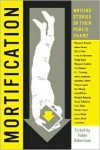 Mortification: Writers' Stories of their Public Shame -