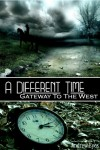 A Different Time:Gateway To The West - Andrew Eyes