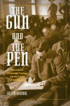 The Gun and the Pen: Hemingway, Fitzgerald, Faulkner, and the Fiction of Mobilization - Keith Gandal