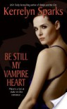 Be Still My Vampire Heart  - Kerrelyn Sparks