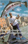 Last Trout in Venice: The Far-Flung Escapades of an Accidental Adventurer - Doug Lansky
